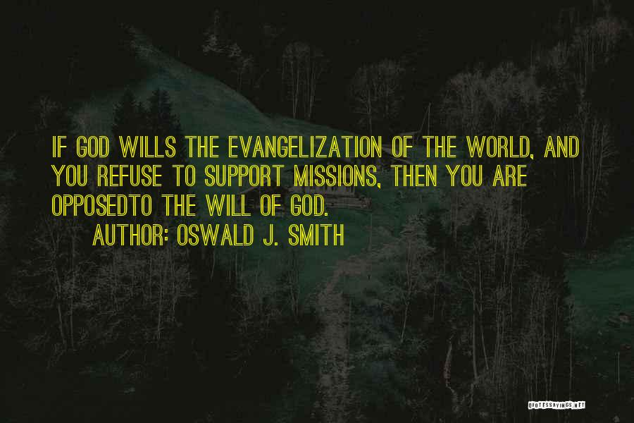 God Wills Quotes By Oswald J. Smith