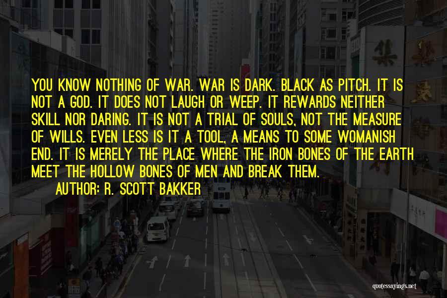 God Wills Quotes By R. Scott Bakker