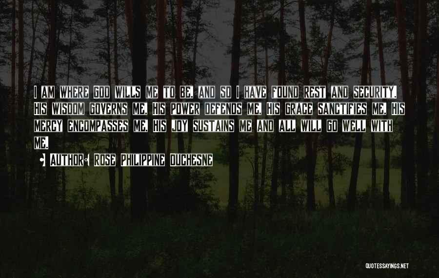 God Wills Quotes By Rose Philippine Duchesne
