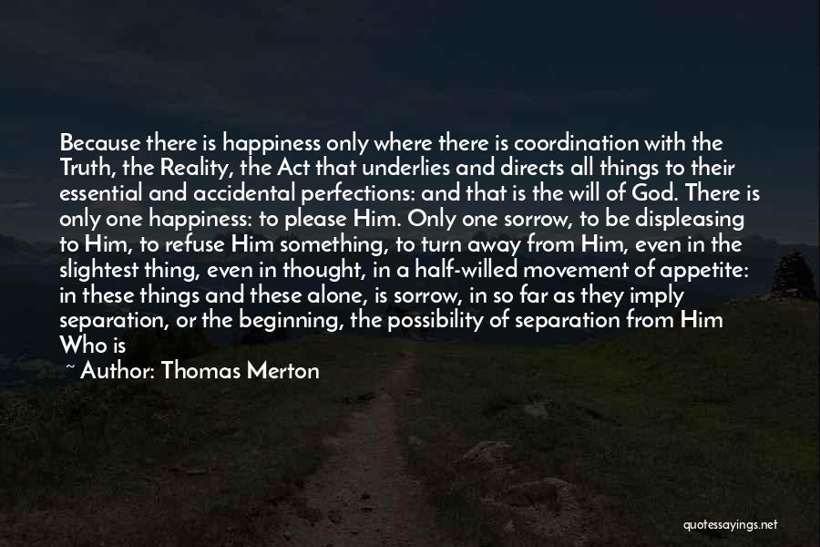 God Wills Quotes By Thomas Merton