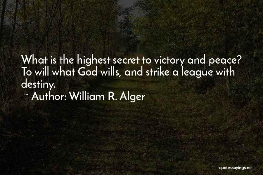 God Wills Quotes By William R. Alger