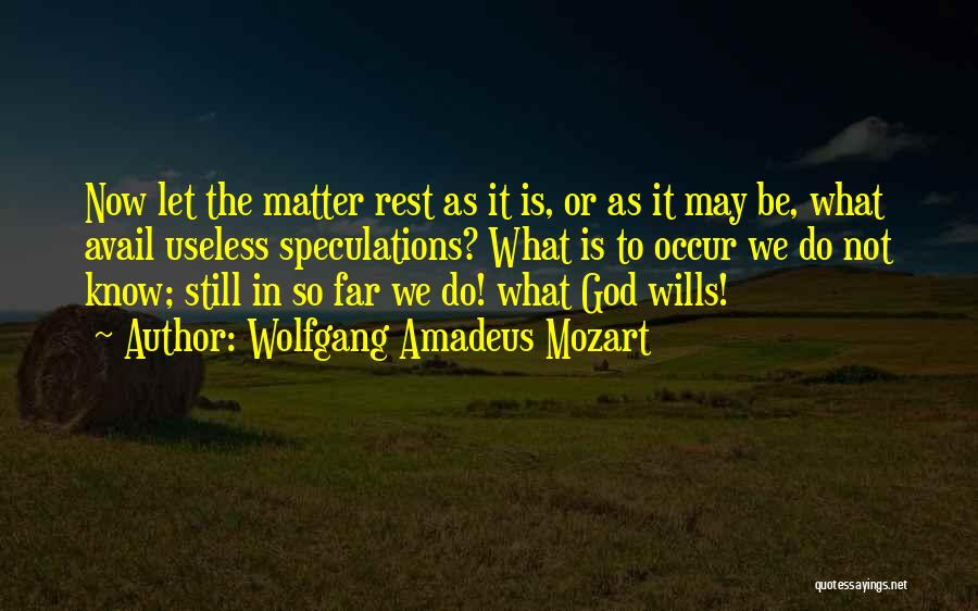 God Wills Quotes By Wolfgang Amadeus Mozart