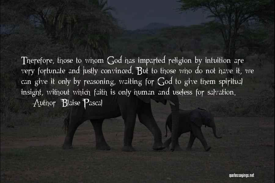 God Without Religion Quotes By Blaise Pascal