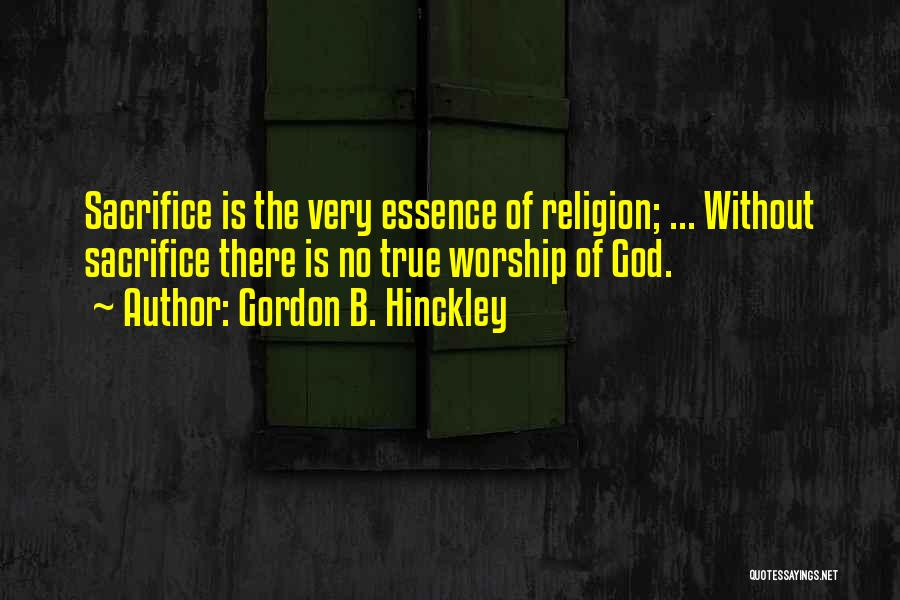 God Without Religion Quotes By Gordon B. Hinckley