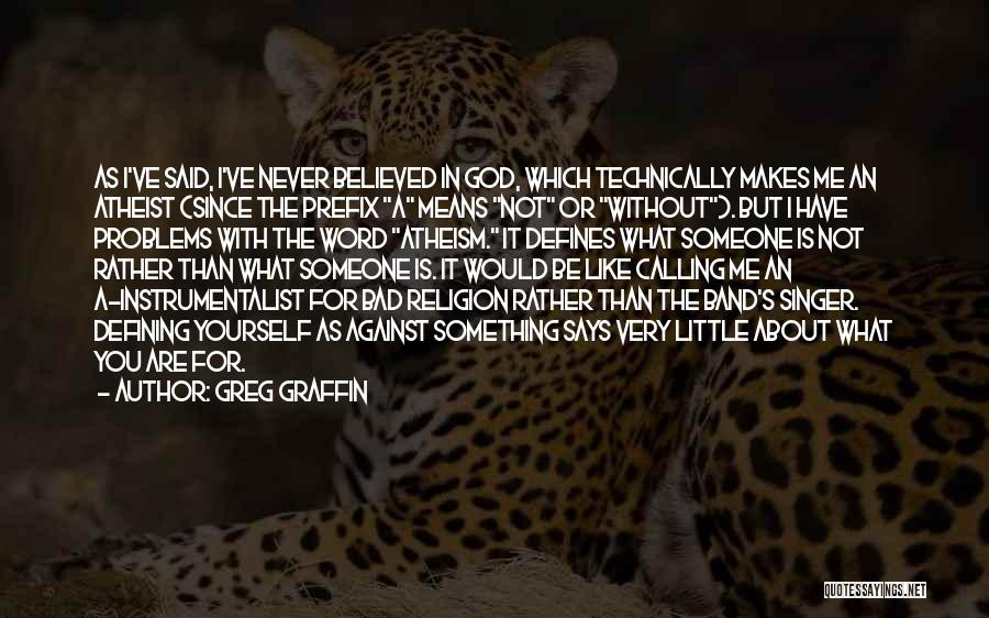 God Without Religion Quotes By Greg Graffin