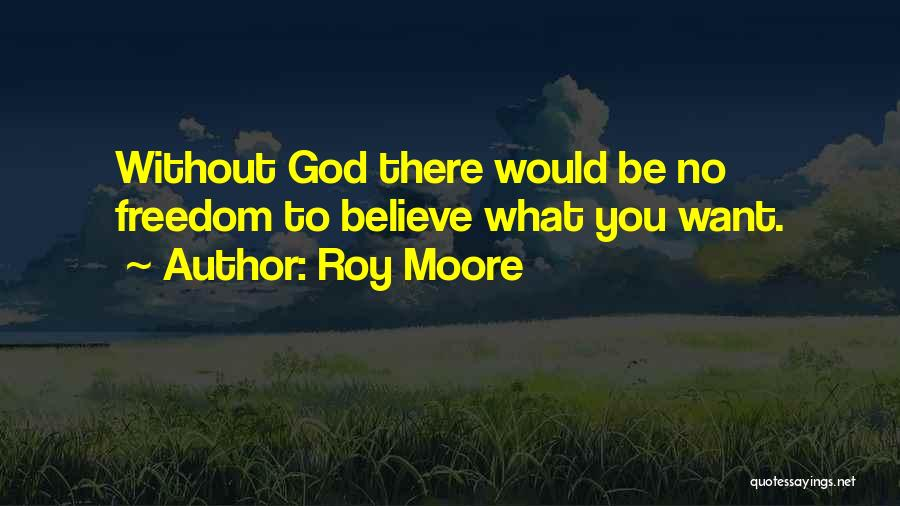 God Without Religion Quotes By Roy Moore