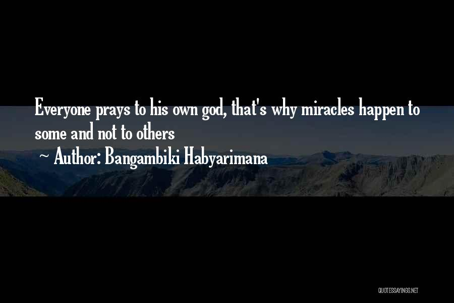 God Worship Quotes By Bangambiki Habyarimana