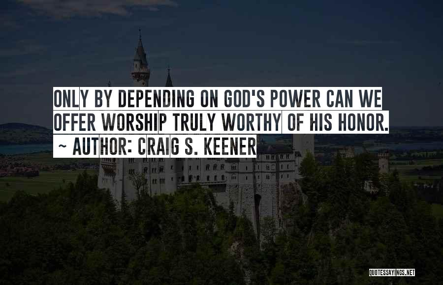 God Worship Quotes By Craig S. Keener