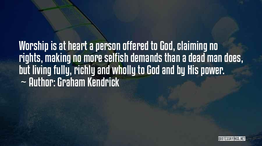 God Worship Quotes By Graham Kendrick