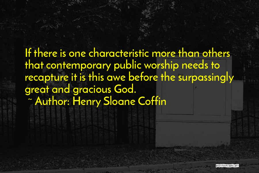 God Worship Quotes By Henry Sloane Coffin