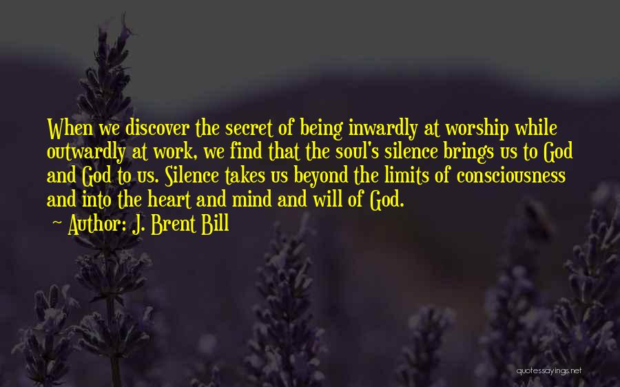 God Worship Quotes By J. Brent Bill