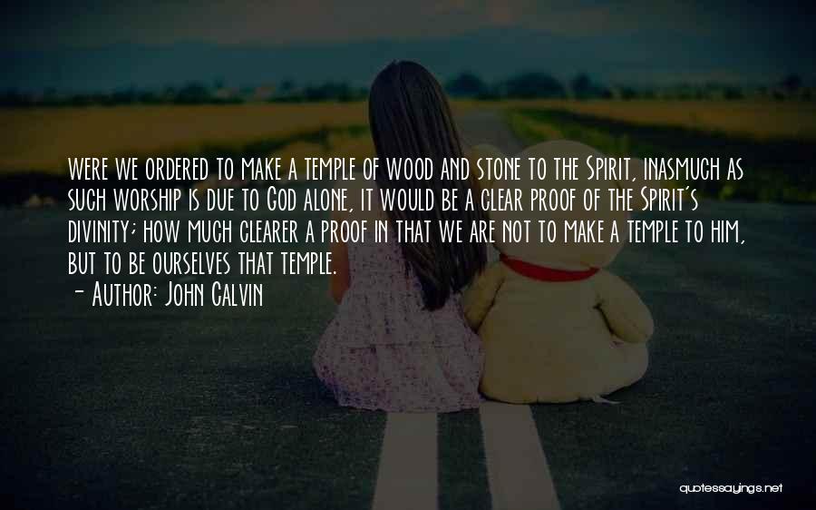 God Worship Quotes By John Calvin