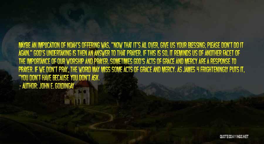 God Worship Quotes By John E. Goldingay