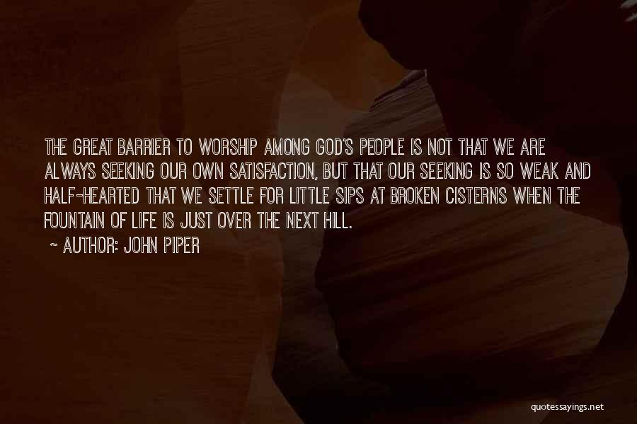 God Worship Quotes By John Piper