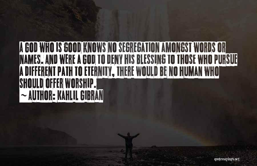 God Worship Quotes By Kahlil Gibran