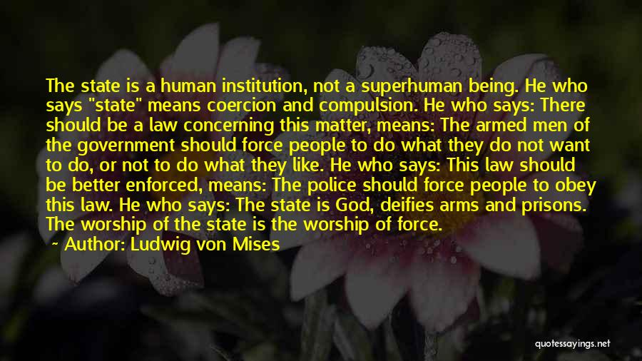 God Worship Quotes By Ludwig Von Mises