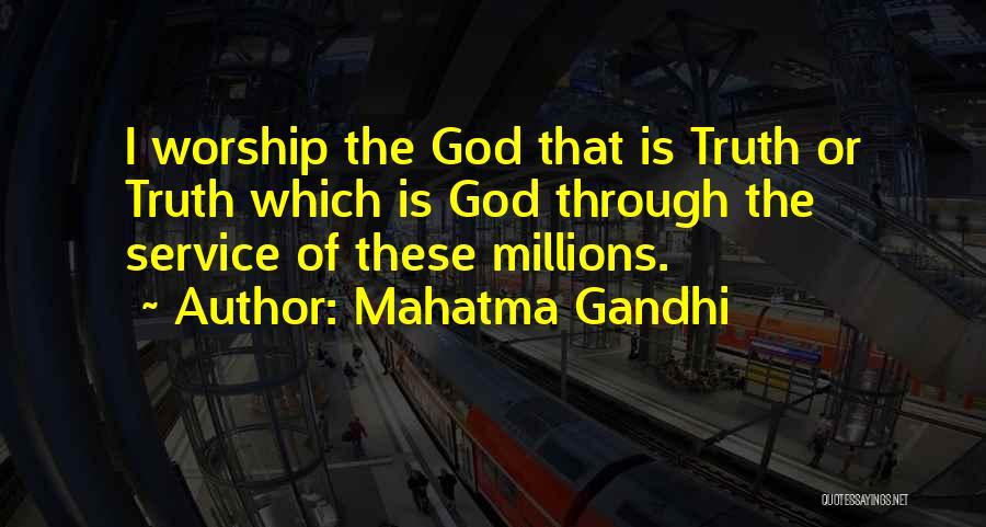 God Worship Quotes By Mahatma Gandhi