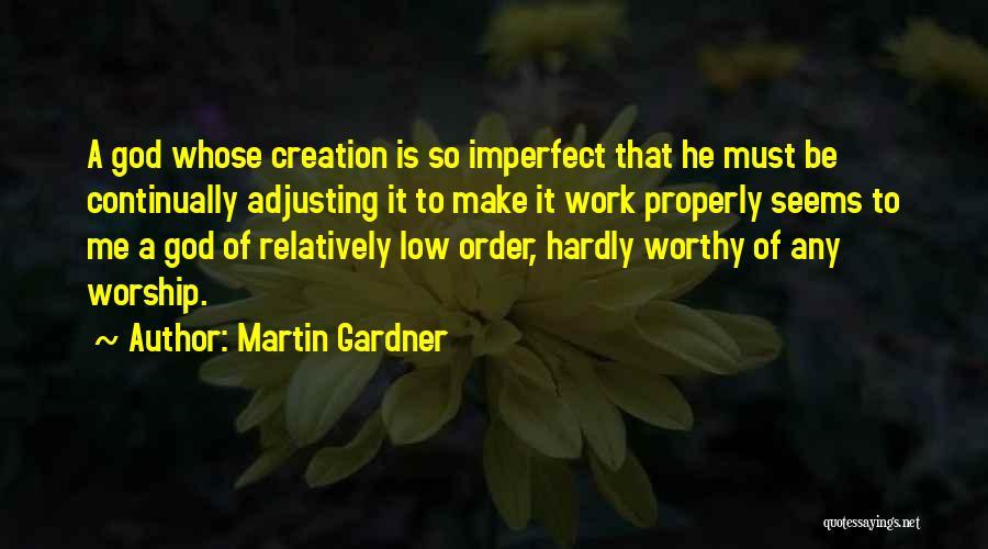 God Worship Quotes By Martin Gardner