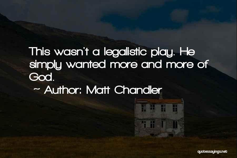 God Worship Quotes By Matt Chandler