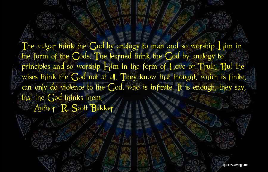 God Worship Quotes By R. Scott Bakker