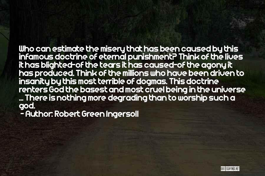God Worship Quotes By Robert Green Ingersoll