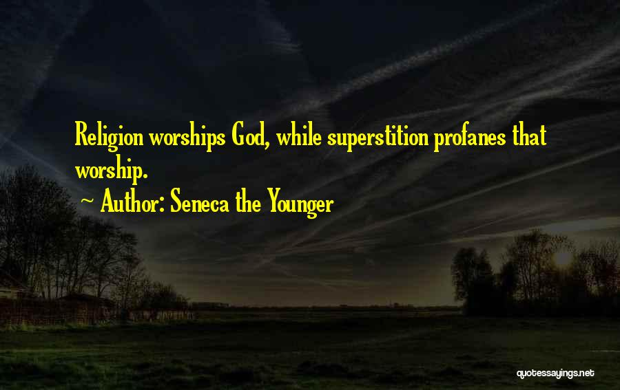 God Worship Quotes By Seneca The Younger
