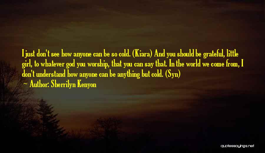 God Worship Quotes By Sherrilyn Kenyon