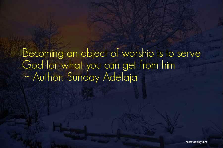 God Worship Quotes By Sunday Adelaja