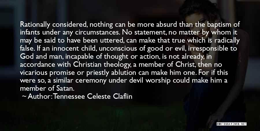 God Worship Quotes By Tennessee Celeste Claflin
