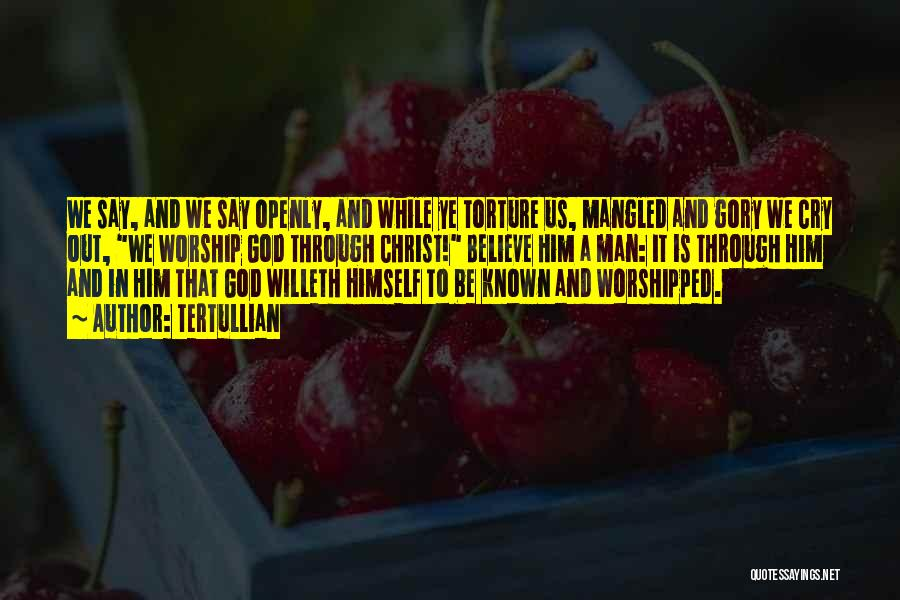 God Worship Quotes By Tertullian
