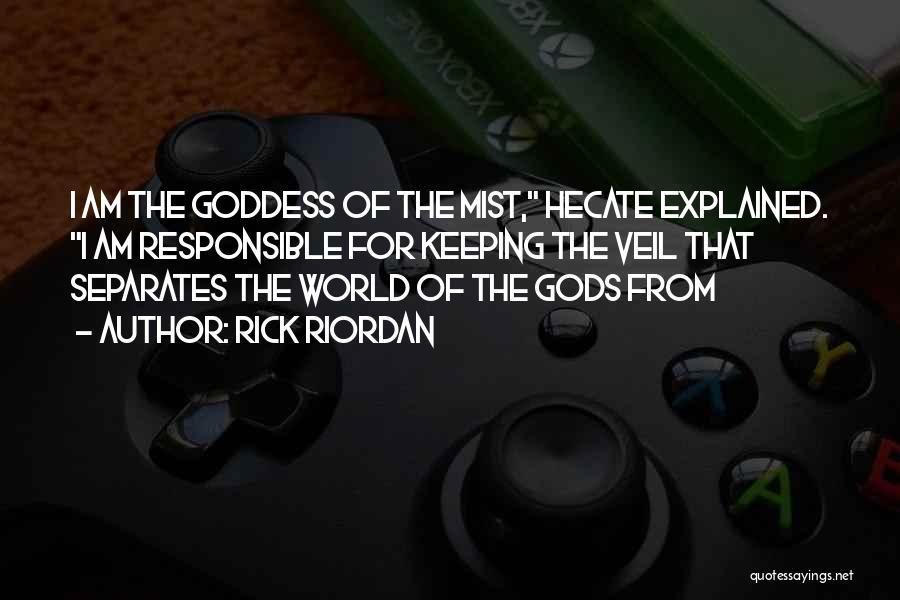 Goddess Hecate Quotes By Rick Riordan
