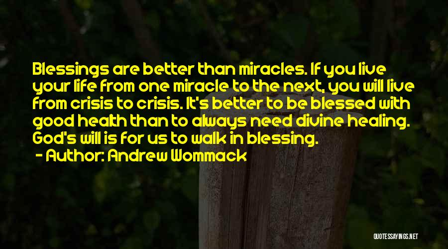 God's Blessings Quotes By Andrew Wommack