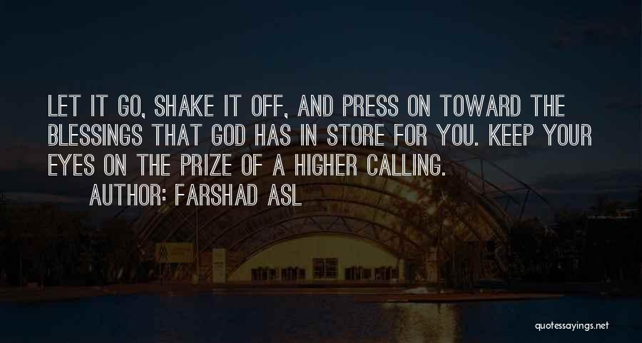 God's Blessings Quotes By Farshad Asl