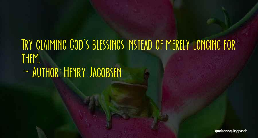 God's Blessings Quotes By Henry Jacobsen