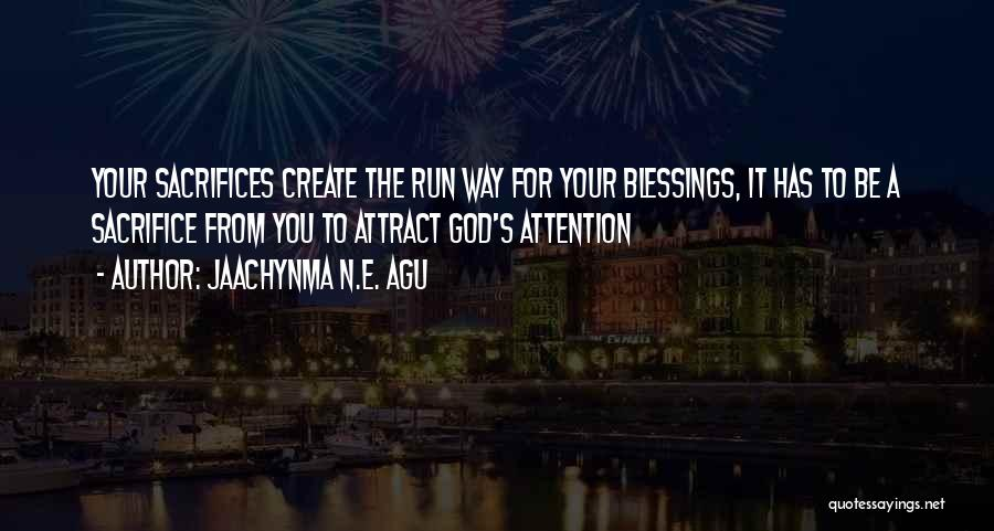 God's Blessings Quotes By Jaachynma N.E. Agu