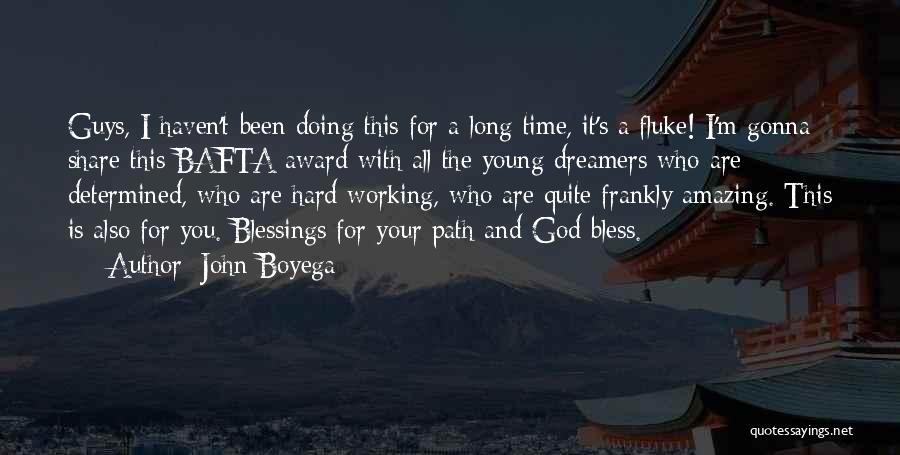 God's Blessings Quotes By John Boyega