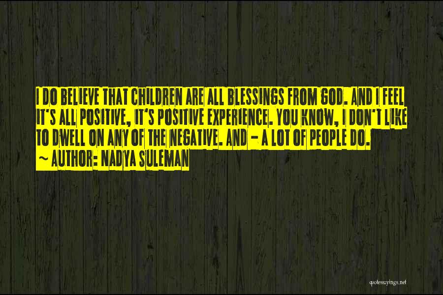 God's Blessings Quotes By Nadya Suleman