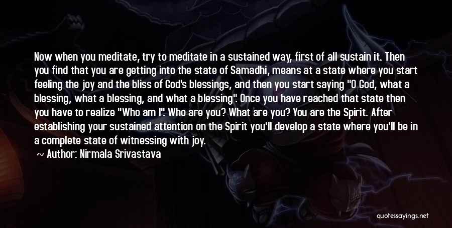 God's Blessings Quotes By Nirmala Srivastava