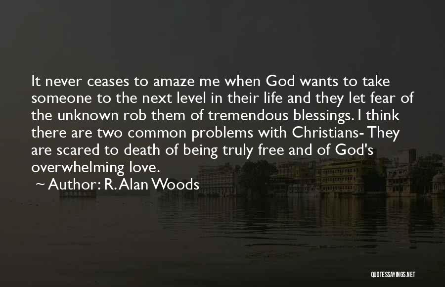 God's Blessings Quotes By R. Alan Woods