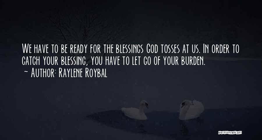 God's Blessings Quotes By Raylene Roybal