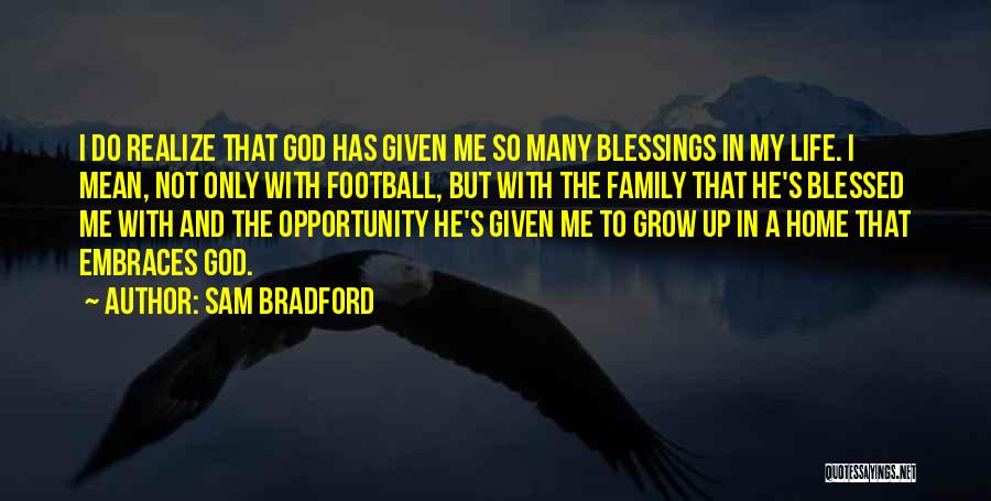God's Blessings Quotes By Sam Bradford