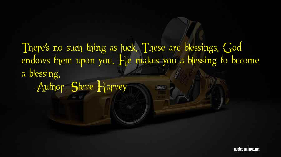 God's Blessings Quotes By Steve Harvey