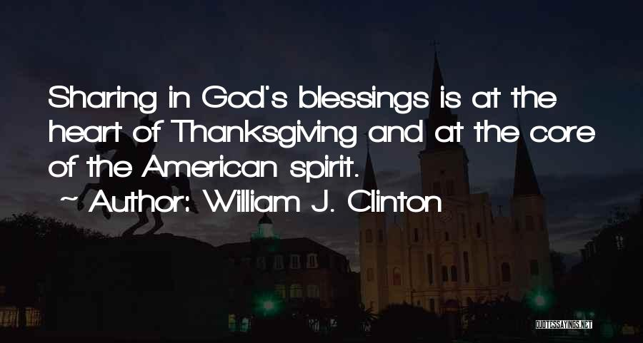 God's Blessings Quotes By William J. Clinton