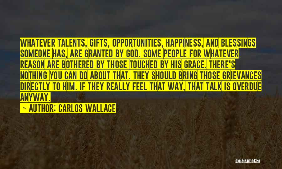 God's Blessings To You Quotes By Carlos Wallace