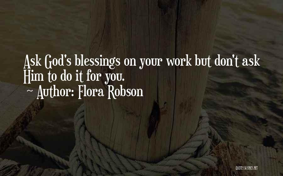 God's Blessings To You Quotes By Flora Robson
