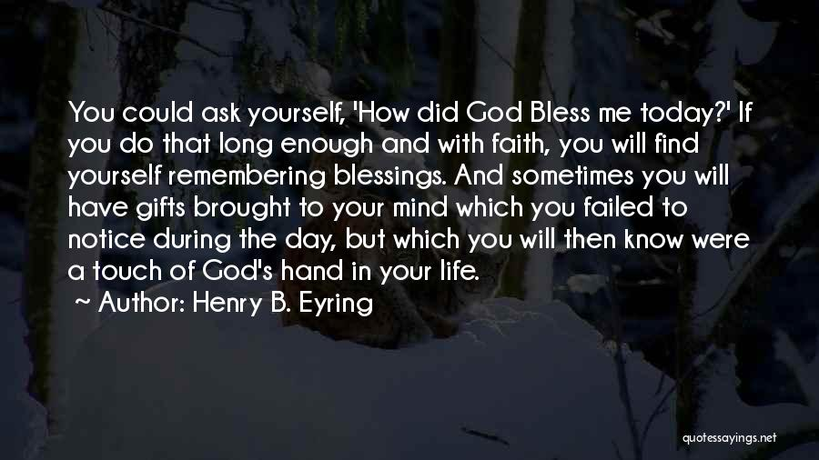 God's Blessings To You Quotes By Henry B. Eyring