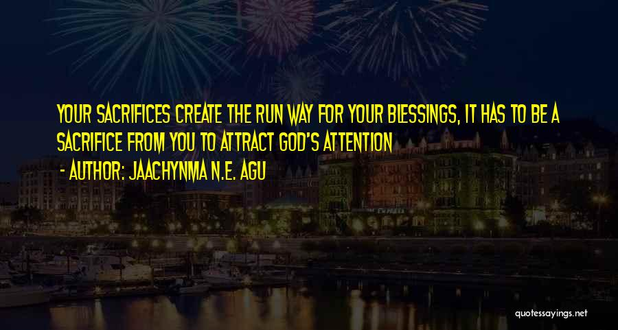 God's Blessings To You Quotes By Jaachynma N.E. Agu