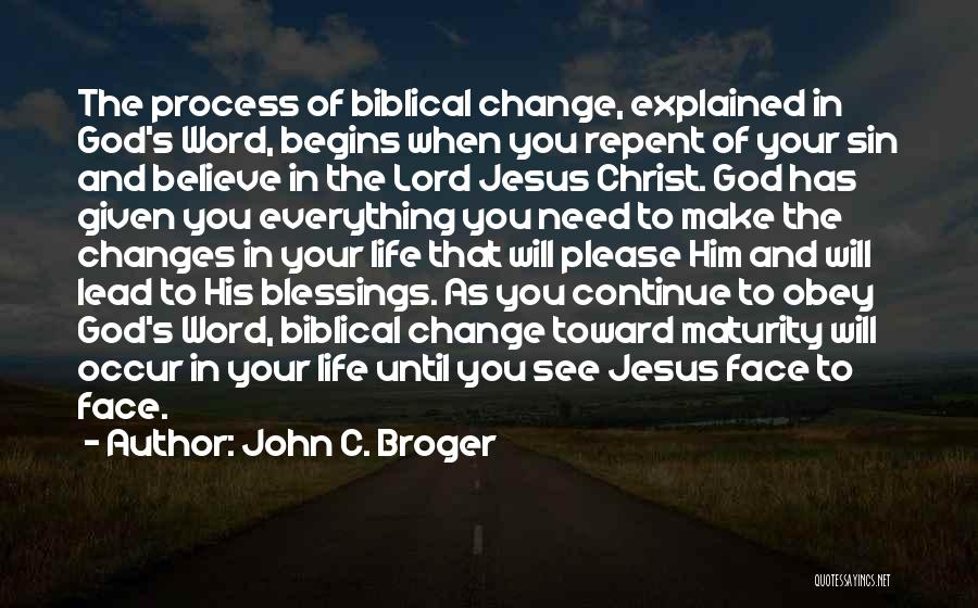God's Blessings To You Quotes By John C. Broger