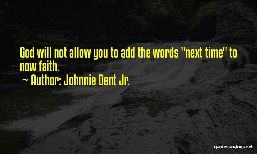 God's Blessings To You Quotes By Johnnie Dent Jr.