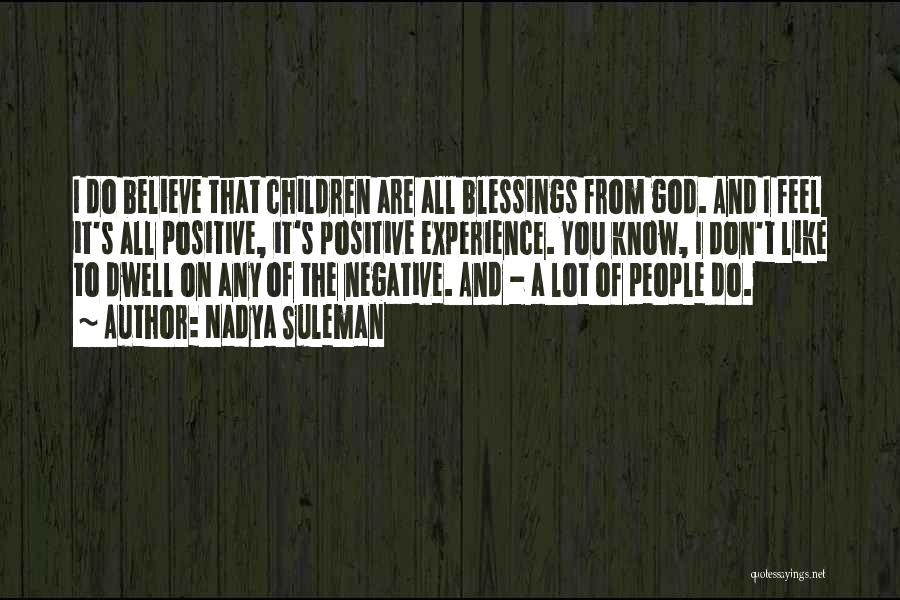 God's Blessings To You Quotes By Nadya Suleman